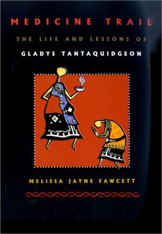 Medicine Trail: The Life and Lessons of Gladys Tantaquidgeon
