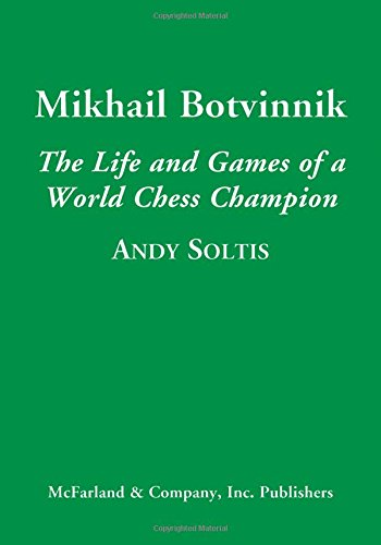 Read Online Mikhail Botvinnik: The Life and Games of a World Chess Champion ebook