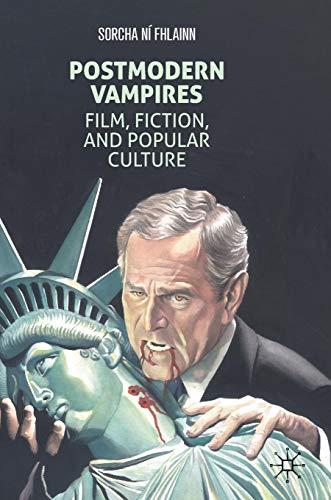 Postmodern Vampires: Film, Fiction, and Popular -
