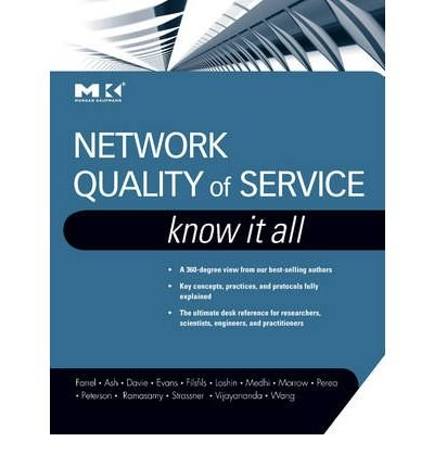 Network Quality of Service: Know it All (Morgan Kaufmann Know It All) (Hardback) - Common PDF