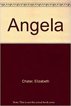 Book Angela by Elizabeth Chater (1982-02-12)
