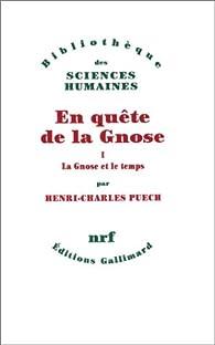 En quête de la Gnose - Tome I, La gnose et le temps par Jean-Benoît Puech