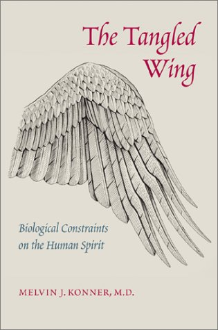 Download The Tangled Wing: Biological Constraints on the Human Spirit pdf