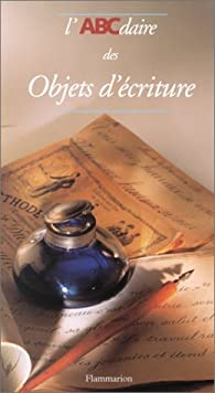 L'ABCdaire des objets d'écriture par Éric Le Collen