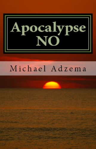 Apocalypse NO (Return to Grace Book 4) by [Adzema, Michael]