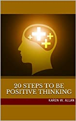 20 Steps to be Positive Thinking (English Edition)