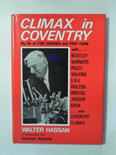 Climax in Coventry: My Life of Fine Engines and Fast Cars