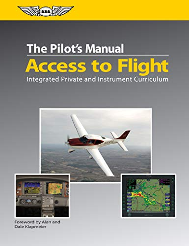 The Pilot's Manual: Access to Flight: Integrated Private and Instrument Curriculum (The Pilot's Manual Series)
