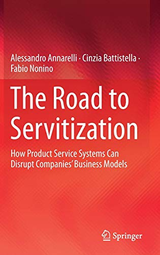 (The Road to Servitization: How Product Service Systems Can Disrupt Companies' Business)