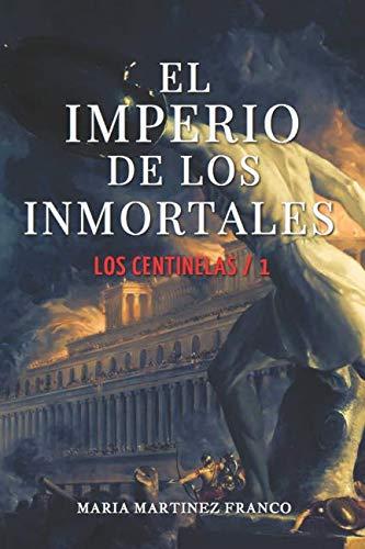 El Imperio de los Inmortales Los centinelas/1  [Martínez Franco, María] (Tapa Blanda)