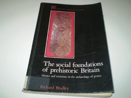 [D.O.W.N.L.O.A.D] Social Foundations of Prehistoric Britain: Themes and Variation in the Archaeology of Power (Longman<br />[R.A.R]