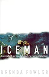 Iceman: Uncovering the Life and Times of a Prehistoric Man Found in an Alpine Glacier by Brenda Fowler (2000-04-11)