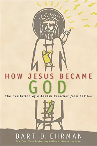 How Jesus Became God: The Exaltation of a Jewish Preacher from Galilee cover