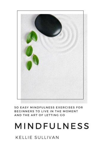 Mindfulness Exercises Beginners Letting Meditation