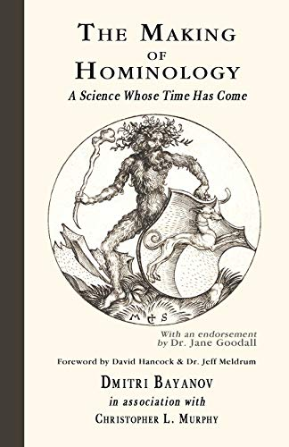 The Making of Hominology: A Science Whose Time Has Come Dmitri Bayanov