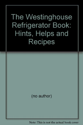 Price comparison product image The Westinghouse Refrigerator Book: Hints,  Helps and Recipes