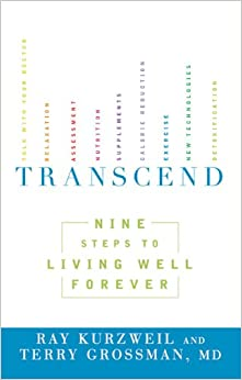 Transcend Nine Steps to Living Well Forever Ray Kurzweil Terry