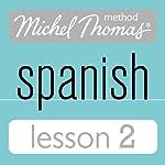 Michel Thomas Beginner Spanish, Lesson 2 | Michel Thomas