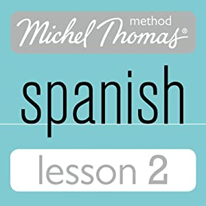 Michel Thomas Beginner Spanish, Lesson 2 Hörbuch