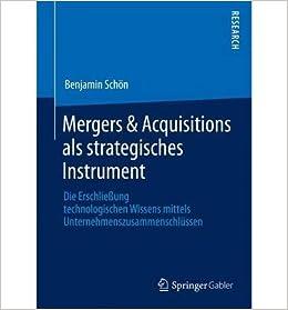 Book Mergers & Acquisitions ALS Strategisches Instrument: Die Erschliessung Technologischen Wissens Mittels Unternehmenszusammenschlussen (Paperback)(German) - Common