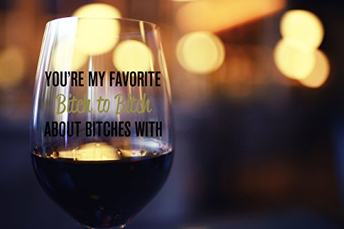 You're My Favorite Bitch To Bitch About Bitches With | Funny BFF Birthday Gift Idea | Girls Bachelorette Party Presents | Best Friend Gift For Women | 15 oz Dishwasher Safe Stemless Wine Glass by Gelid (Image #2)