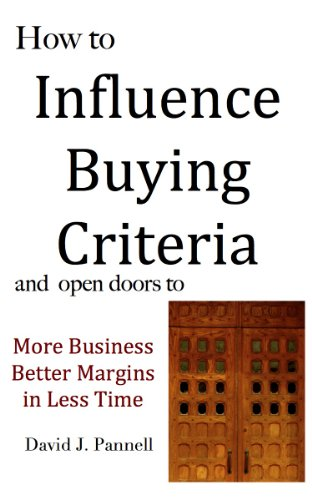 How to Influence Buying Criteria (Selling for a Change Book 1)