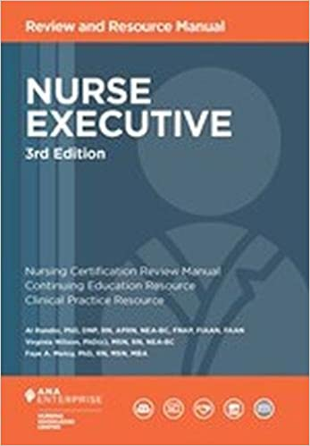 Nurse Executive Review and Resource Manual, 3rd Edition ...