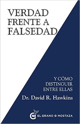 Verdad Frente A Falsedad : Y Como Distinguir Entre Ellas por David Hawkins epub
