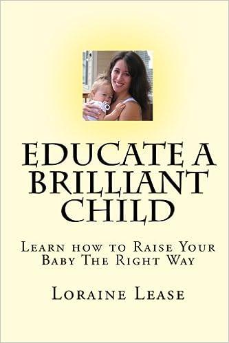 How To Raise Brilliant Children >> Educate A Brilliant Child Learn How To Raise Your Baby The Right