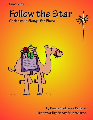 Follow the Star: Christmas Songs for Piano: Fake Book (Volume 6) (Lead Sheet Song Christmas The)