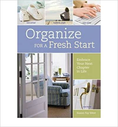 Organize for a Fresh Start : Embrace Your Next Chapter in Life(Paperback) - 2011 Edition