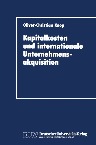 Kapitalkosten und internationale Unternehmensakquisition (German Edition) by Brand: Deutscher Universitätsverlag