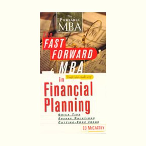 The Fast Forward MBA in Financial Planning: Quick Tips, Speedy Solutions, Cutting-Edge Ideas