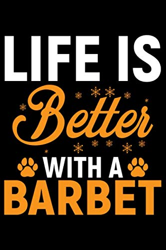 Life Is Better With A Barbet: Cool Barbet Dog Journal Notebook - Barbet Puppy Lover Gifts – Funny Barbet Dog Notebook - Barbet Owner Gifts – Barbet Dad & Mom Gifts. 6 x 9 in 120 pages 1