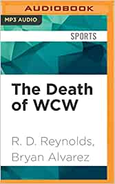 The Death Of Wcw Reynolds R D Alvarez Bryan Alvarez Bryan 0191091194249 Books Amazon Ca