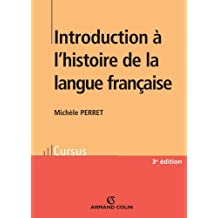 Introduction à l'histoire de la langue française (Linguistique) (French Edition)