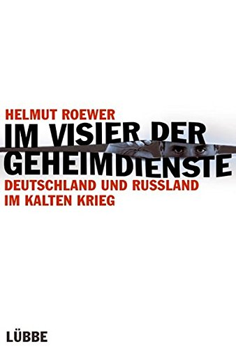 Im Visier der Geheimdienste: Deutschland und Russland im Kalten Krieg (Lübbe Sachbuch)