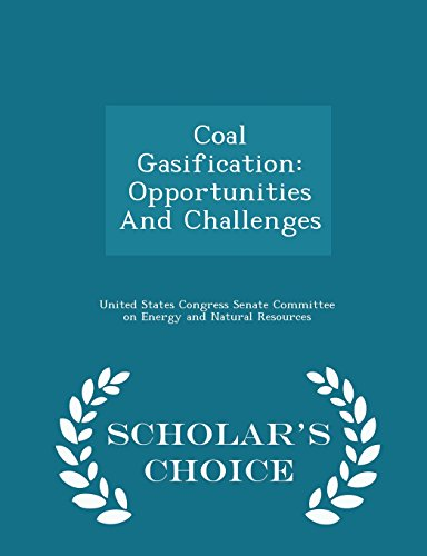 Coal Gasification: Opportunities And Challenges - Scholar's Choice Edition