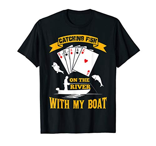 Catching Fish On The River With My Boat Funny Poker T-Shirt