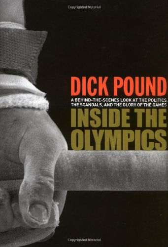 Download Inside the Olympics: A Behind-the-Scenes Look at the Politics, the Scandals, and the Glory of the Games pdf