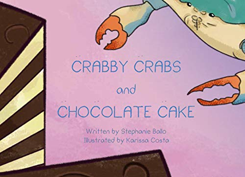 Crabby Crabs and Chocolate Cake
