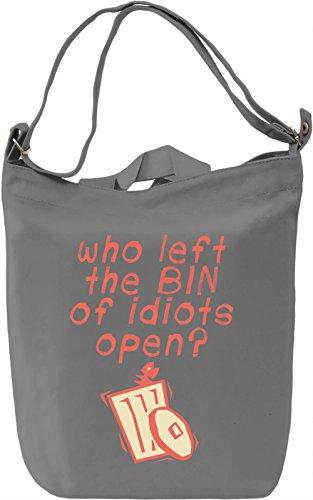 Who left the bin of idiots open Borsa Giornaliera Canvas Canvas Day Bag  100% Premium Cotton Canvas  DTG Printing 