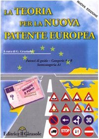 La teoria per la nuova patente europea. Categoria A e B