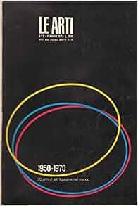 Le Arti. N. 1/2 - Gennaio/febbraio 1971: AA.VV.: Amazon.com: Books