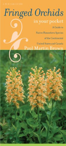 Fringed Orchids in Your Pocket: A Guide to Native Platanthera Species of the Continental United States and Canada (Bur Oak Guide)