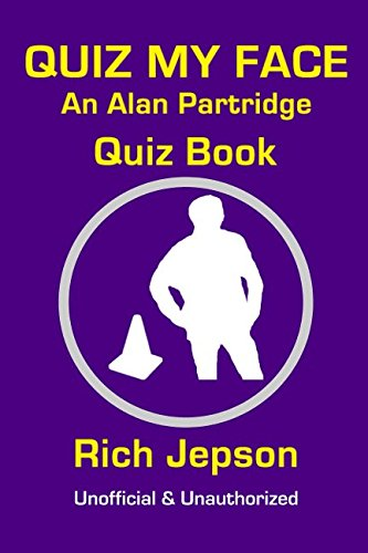Book cover from Quiz My Face: An Alan Partridge Quiz Book by Rich Jepson