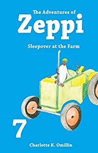 The Adventures of Zeppi: Sleepover at the Farm: Volume 7 (Read and Draw with Zeppi) by Charlotte K. Omillin (2014-08-09)