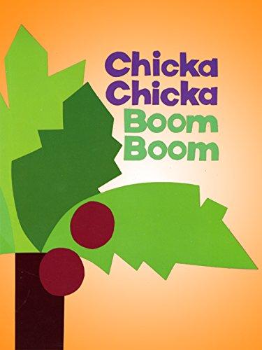 - Chicka, Chicka, Boom, Boom