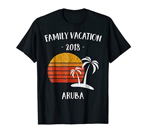 Family Vacation 2018 T-Shirt Aruba distressed