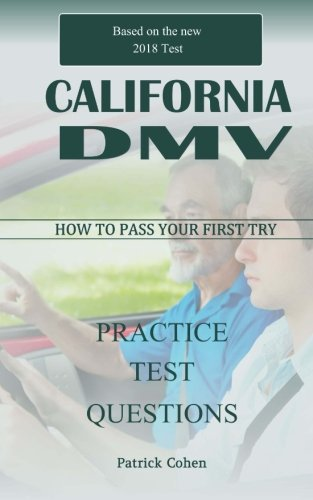 California DMV Permit Test: 200 Driver's Test Questions, including Teens Driver Safety, Permit practice tests, defensive driving test and the new 2018 driving laws